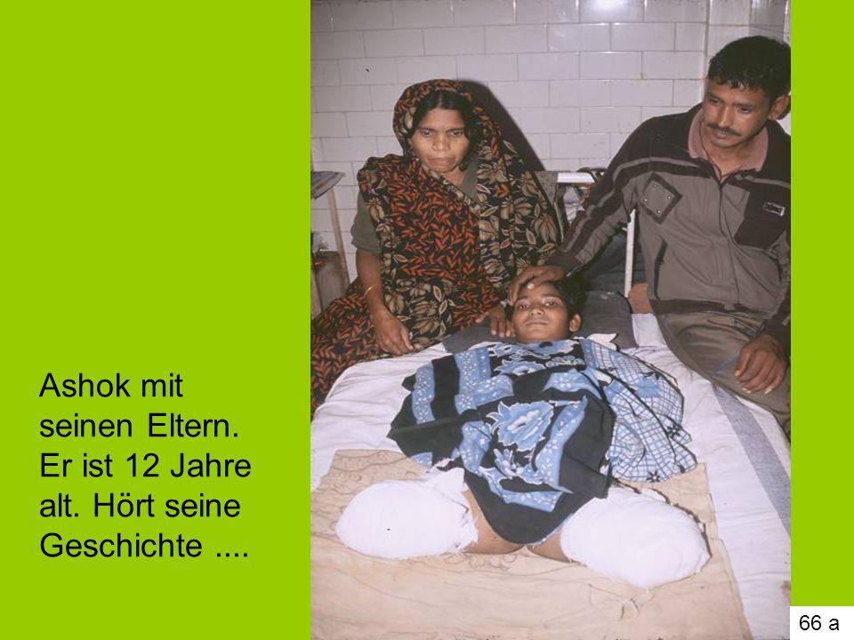 66 a Ashok mit seinen Eltern. Er ist 12 Jahre alt. Hört seine Geschichte....