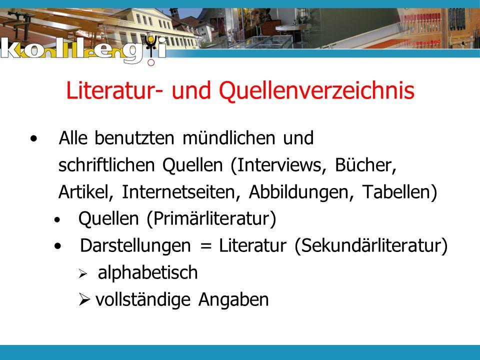 Literatur- und Quellenverzeichnis Alle benutzten mündlichen und schriftlichen Quellen (Interviews, Bücher, Artikel, Internetseiten, Abbildungen, Tabel