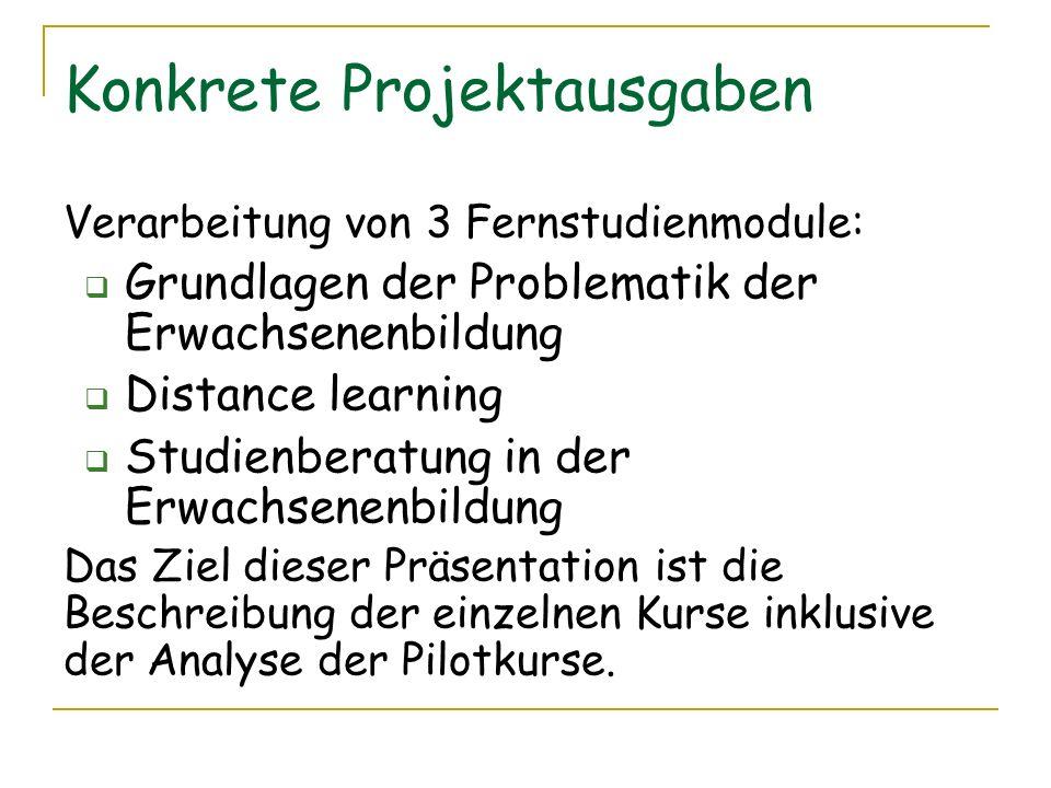 Konkrete Projektausgaben Verarbeitung von 3 Fernstudienmodule: Grundlagen der Problematik der Erwachsenenbildung Distance learning Studienberatung in