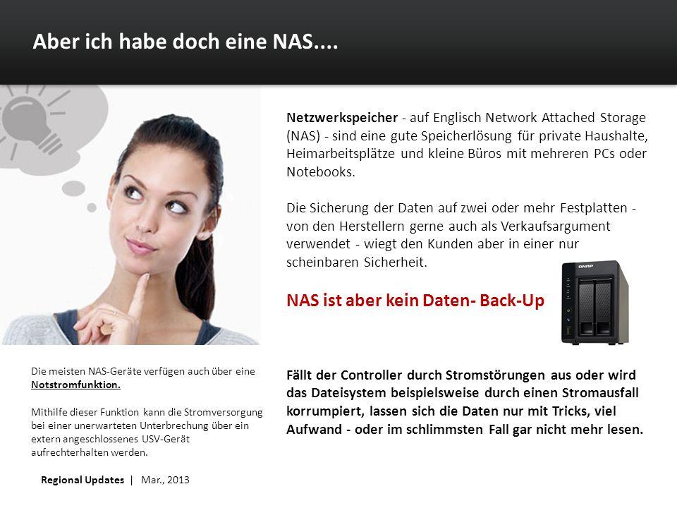 Aber ich habe doch eine NAS.... Netzwerkspeicher - auf Englisch Network Attached Storage (NAS) - sind eine gute Speicherlösung für private Haushalte,