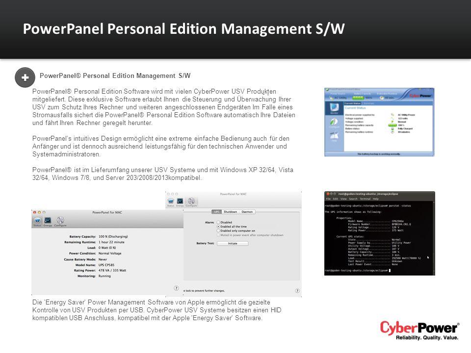 PowerPanel® Personal Edition Management S/W PowerPanel® Personal Edition Software wird mit vielen CyberPower USV Produkten mitgeliefert. Diese exklusi