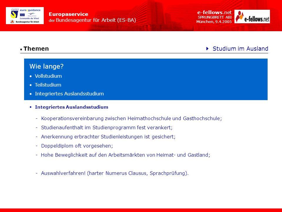 Europaservice der Bundesagentur für Arbeit (ES-BA) e-fellows.net SPRUNGBRETT ABI München, 9.4.2005 Themen Studium im Ausland -Kooperationsvereinbarung
