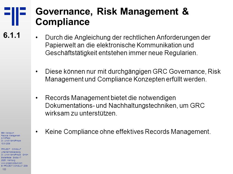100 BBK Kolloqium Records Management & MoReq2 Dr. Ulrich Kampffmeyer 13.01.2009 PROJECT CONSULT Unternehmensberatung Dr. Ulrich Kampffmeyer GmbH Breit