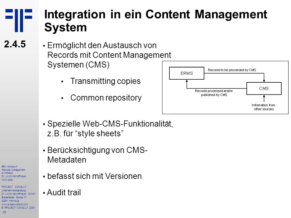 30 BBK Kolloqium Records Management & MoReq2 Dr. Ulrich Kampffmeyer 13.01.2009 PROJECT CONSULT Unternehmensberatung Dr. Ulrich Kampffmeyer GmbH Breite
