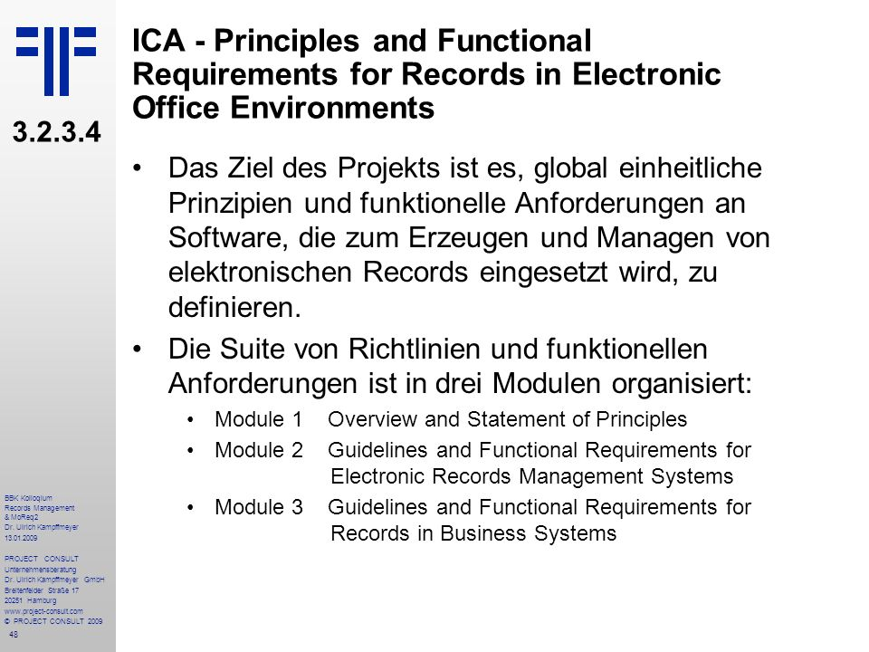 48 BBK Kolloqium Records Management & MoReq2 Dr. Ulrich Kampffmeyer 13.01.2009 PROJECT CONSULT Unternehmensberatung Dr. Ulrich Kampffmeyer GmbH Breite