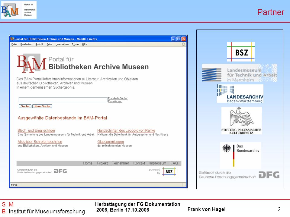 Herbsttagung der FG Dokumentation 2006, Berlin 17.10.2006 Frank von Hagel S M B Institut für Museumsforschung 13 Weitere Beispiele Musikinstrument Biene Betty Heine
