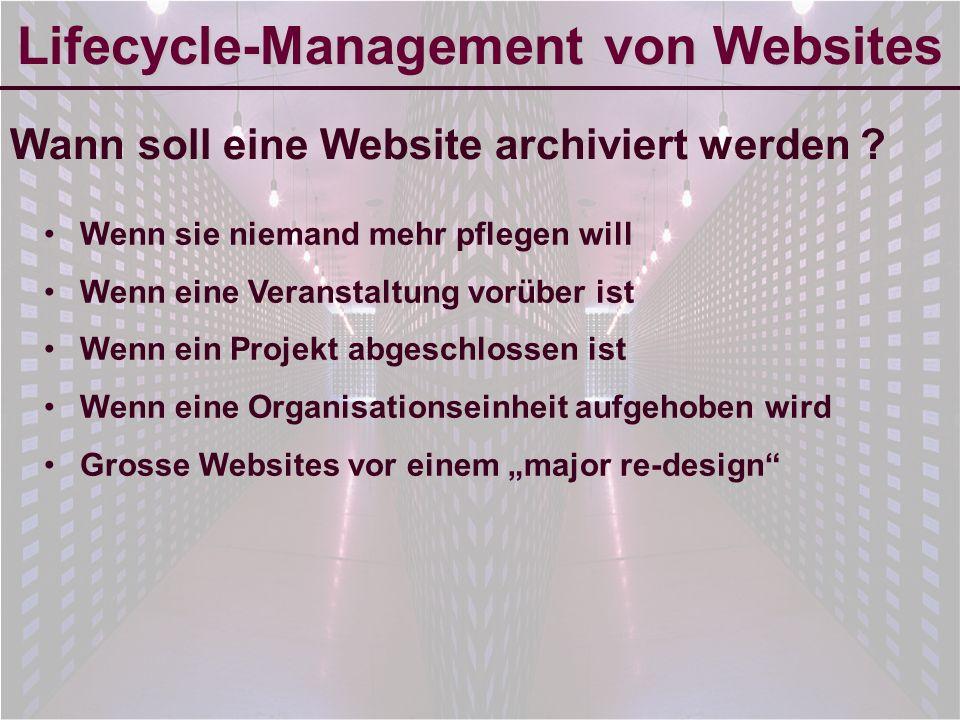 6-Sep-2007reto ambühler11 Lifecycle-Management von Websites Wann soll eine Website archiviert werden .