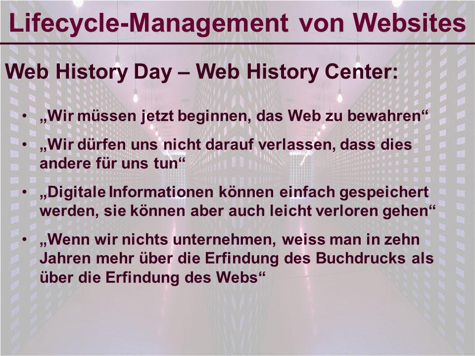 6-Sep-2007reto ambühler5 Lifecycle-Management von Websites Web History Day – Web History Center: Wir müssen jetzt beginnen, das Web zu bewahren Wir dürfen uns nicht darauf verlassen, dass dies andere für uns tun Digitale Informationen können einfach gespeichert werden, sie können aber auch leicht verloren gehen Wenn wir nichts unternehmen, weiss man in zehn Jahren mehr über die Erfindung des Buchdrucks als über die Erfindung des Webs