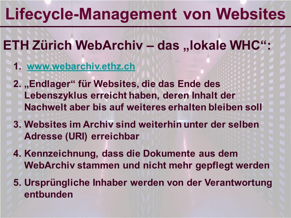 6-Sep-2007reto ambühler8 Lifecycle-Management von Websites Archivierung von Websites: Welche Websites sind archivierungswürdig .