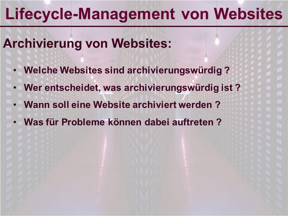 6-Sep-2007reto ambühler9 Lifecycle-Management von Websites Welche Websites sind archivierungswürdig .