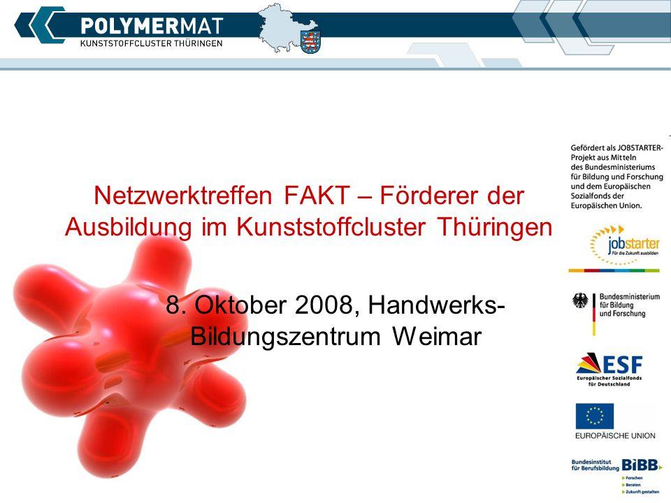 Netzwerktreffen FAKT – Förderer der Ausbildung im Kunststoffcluster Thüringen 8.