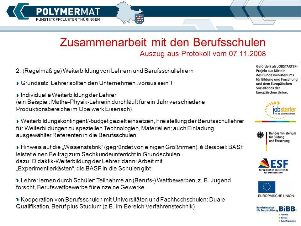 Zusammenarbeit mit den Berufsschulen Auszug aus Protokoll vom 07.11.2008 2.