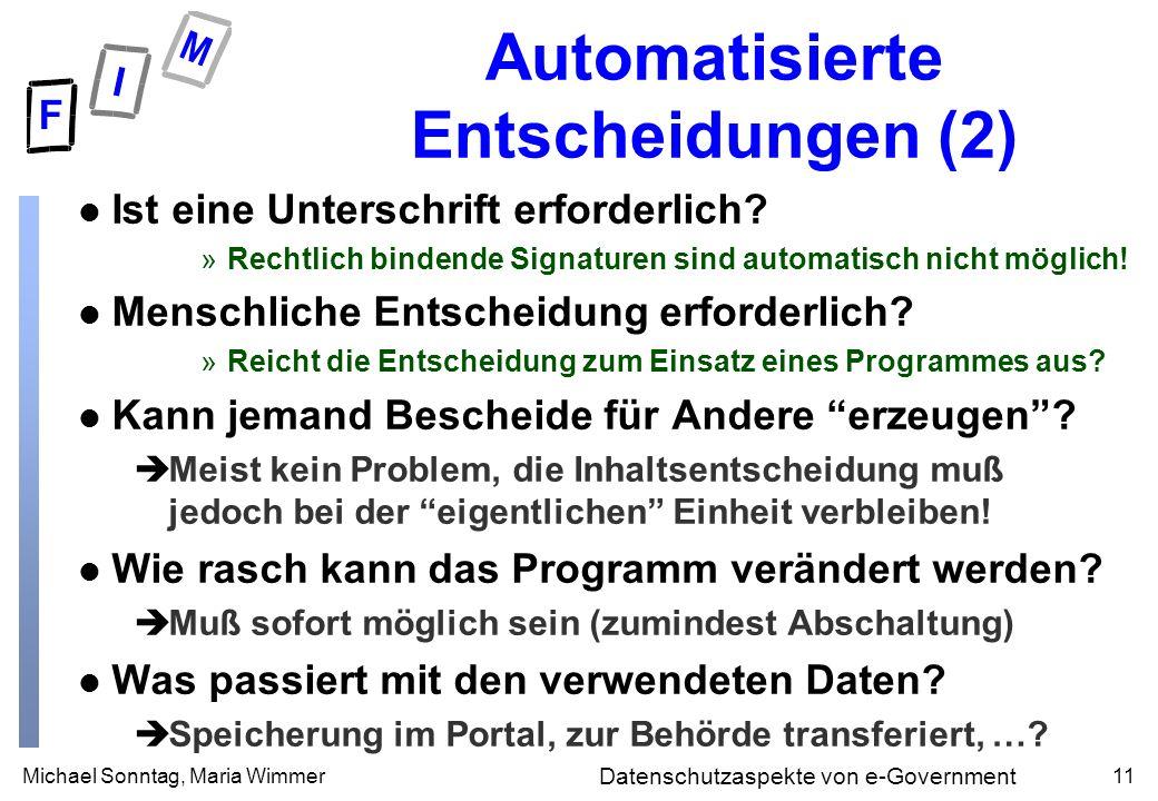 Michael Sonntag, Maria Wimmer11 Datenschutzaspekte von e-Government Automatisierte Entscheidungen (2) l Ist eine Unterschrift erforderlich.