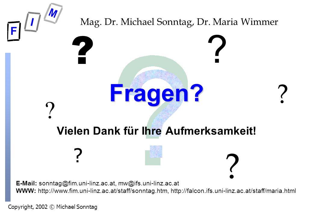 Copyright, 2002 © Michael Sonntag E-Mail: sonntag@fim.uni-linz.ac.at, mw@ifs.uni-linz.ac.at WWW: http://www.fim.uni-linz.ac.at/staff/sonntag.htm, http://falcon.ifs.uni-linz.ac.at/staff/maria.html Mag.