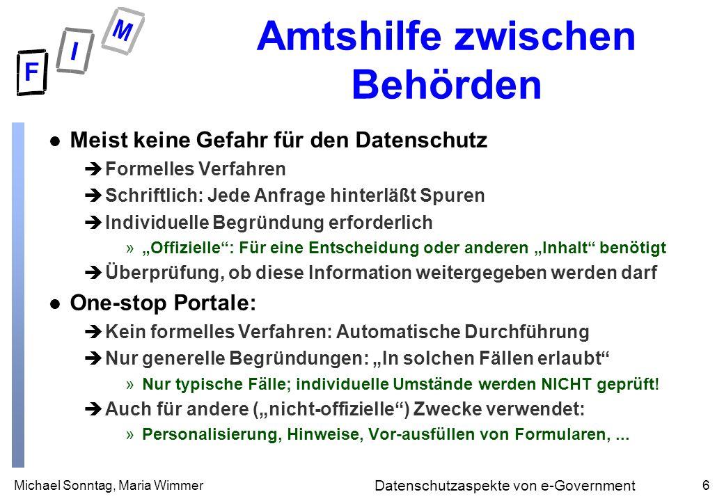 Michael Sonntag, Maria Wimmer7 Datenschutzaspekte von e-Government Datenaustausch zwischen Behörden (1) l Falls Austausch erlaubt; wie wird er durchgeführt.