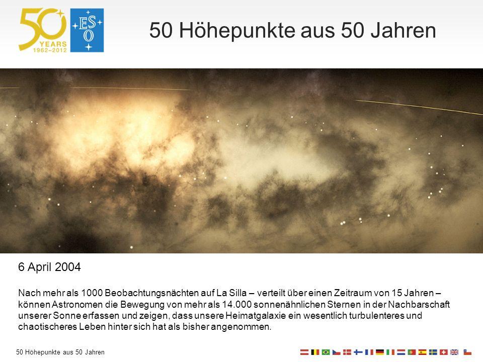 50 Höhepunkte aus 50 Jahren 6 April 2004 Nach mehr als 1000 Beobachtungsnächten auf La Silla – verteilt über einen Zeitraum von 15 Jahren – können Astronomen die Bewegung von mehr als 14.000 sonnenähnlichen Sternen in der Nachbarschaft unserer Sonne erfassen und zeigen, dass unsere Heimatgalaxie ein wesentlich turbulenteres und chaotischeres Leben hinter sich hat als bisher angenommen.
