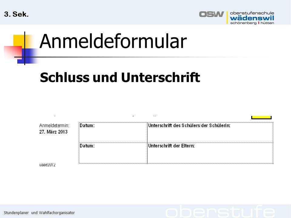 Stundenplaner und Wahlfachorganisator 3. Sek. Anmeldeformular Schluss und Unterschrift