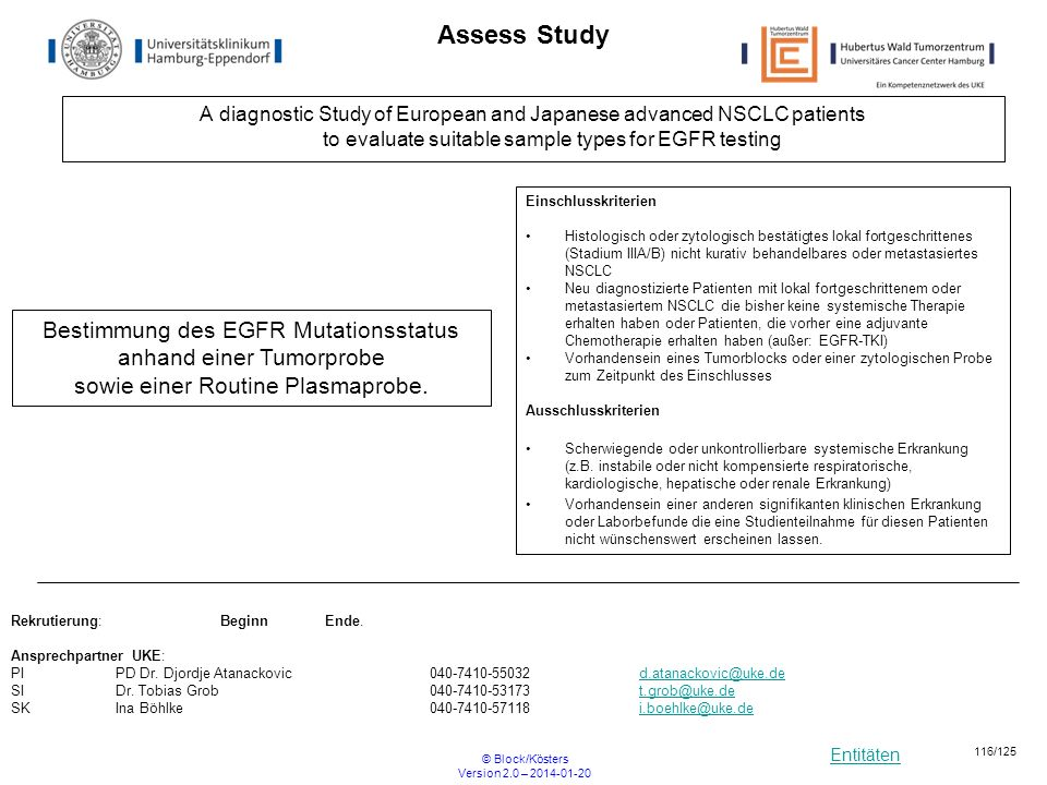 Entitäten © Block/Kösters Version 2.0 – 2014-01-20 116/125 Assess Study A diagnostic Study of European and Japanese advanced NSCLC patients to evaluat