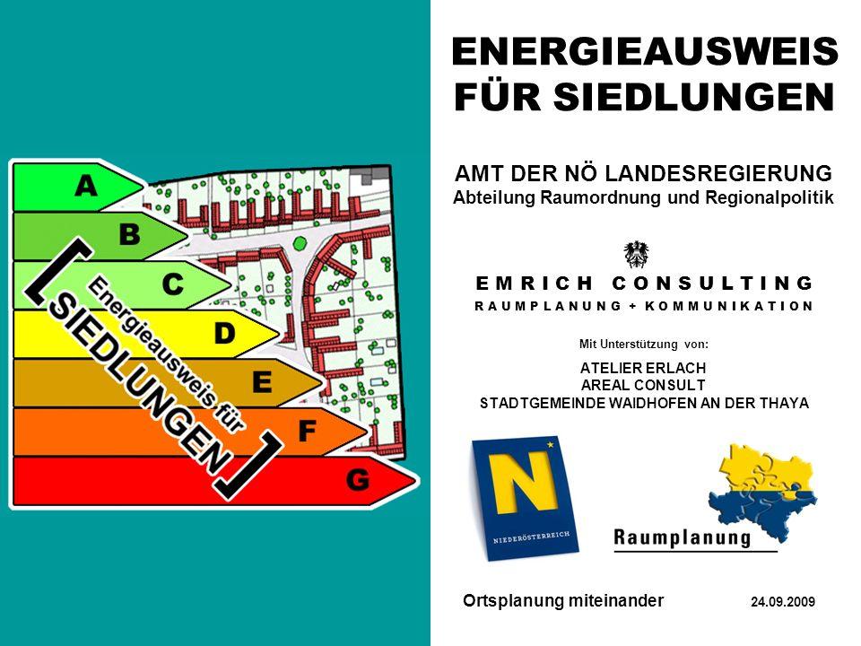 Energieausweis für Siedlungen 1/22 Eingaben Berechnung / Bewertung Ausgabe Ergebnis Beispiele Tipps Ausblick ENERGIEAUSWEIS FÜR SIEDLUNGEN AMT DER NÖ