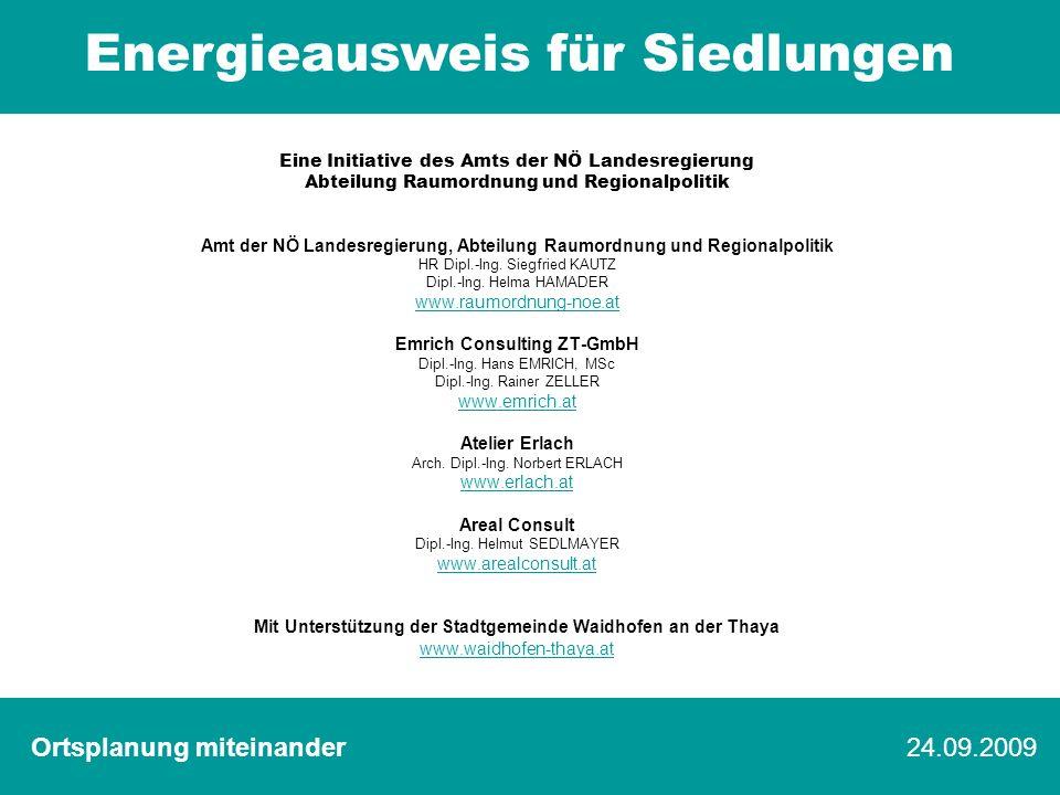 Energieausweis für Siedlungen 23/22 Eingaben Berechnung / Bewertung Ausgabe Ergebnis Beispiele Tipps Ausblick Eine Initiative des Amts der NÖ Landesre