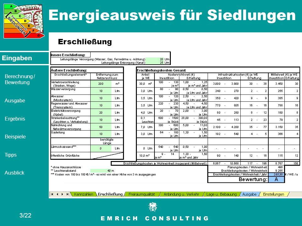 Energieausweis für Siedlungen 3/22 Eingaben Berechnung / Bewertung Ausgabe Ergebnis Beispiele Tipps Ausblick Erschließung Eingaben