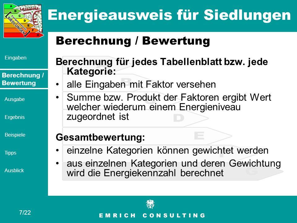 Energieausweis für Siedlungen 8/22 Eingaben Berechnung / Bewertung Ausgabe Ergebnis Beispiele Tipps Ausblick Ausgabe Energiekennzahl der Siedlung Ausgabe