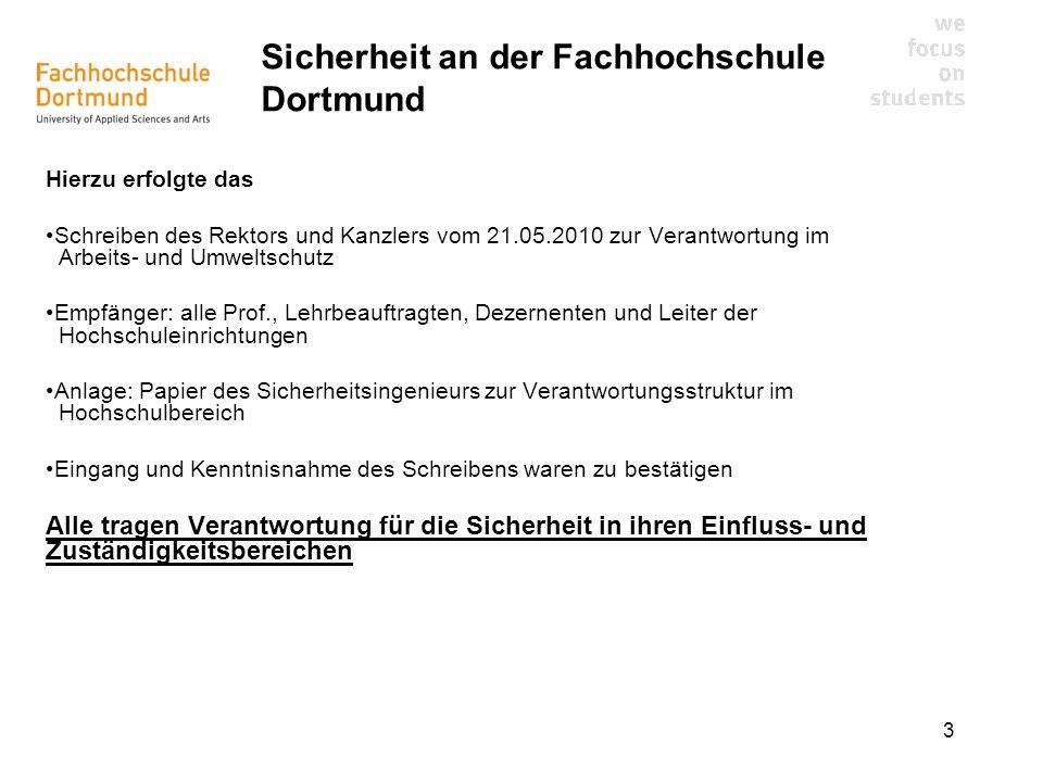 3 Hierzu erfolgte das Schreiben des Rektors und Kanzlers vom 21.05.2010 zur Verantwortung im Arbeits- und Umweltschutz Empfänger: alle Prof., Lehrbeau