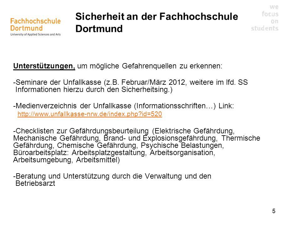 5 Unterstützungen, um mögliche Gefahrenquellen zu erkennen: -Seminare der Unfallkasse (z.B. Februar/März 2012, weitere im lfd. SS Informationen hierzu