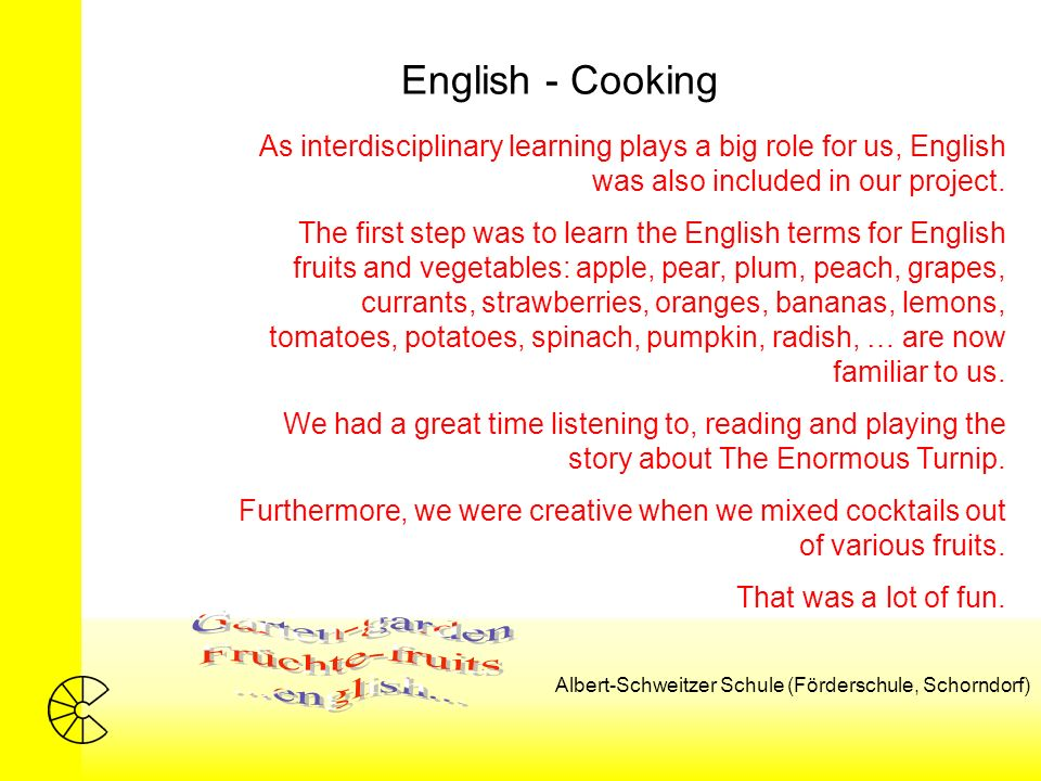 As interdisciplinary learning plays a big role for us, English was also included in our project.