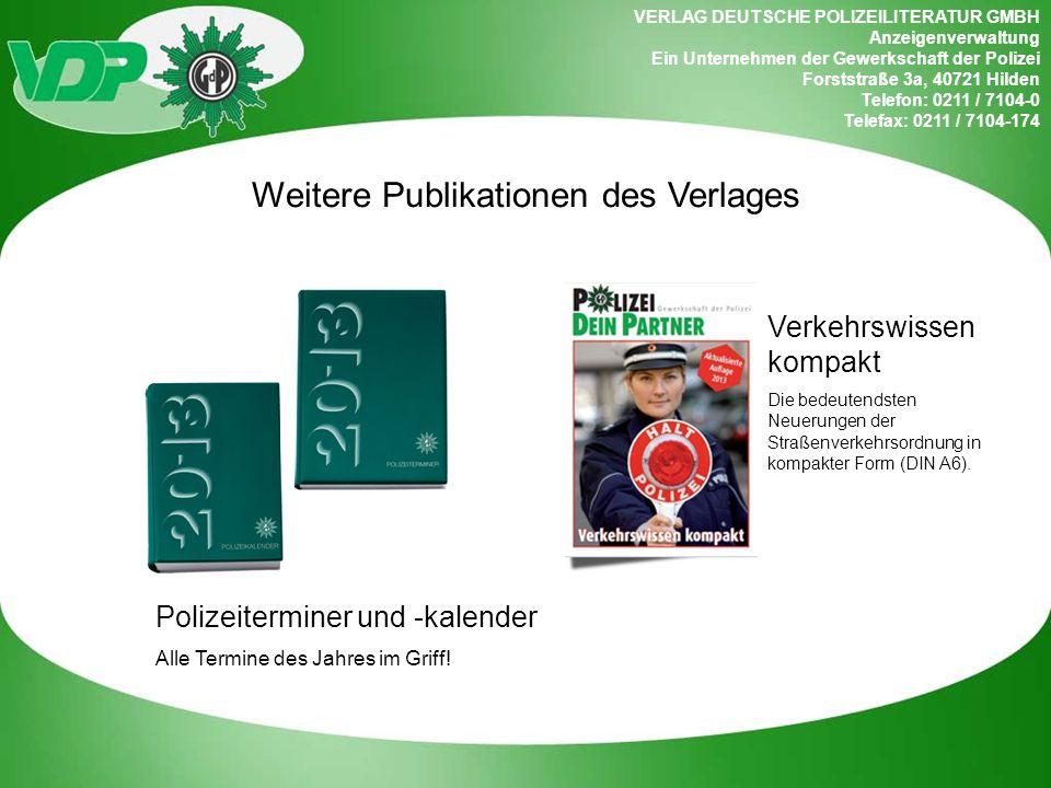 VERLAG DEUTSCHE POLIZEILITERATUR GMBH Anzeigenverwaltung Ein Unternehmen der Gewerkschaft der Polizei Forststraße 3a, 40721 Hilden Telefon: 0211 / 710