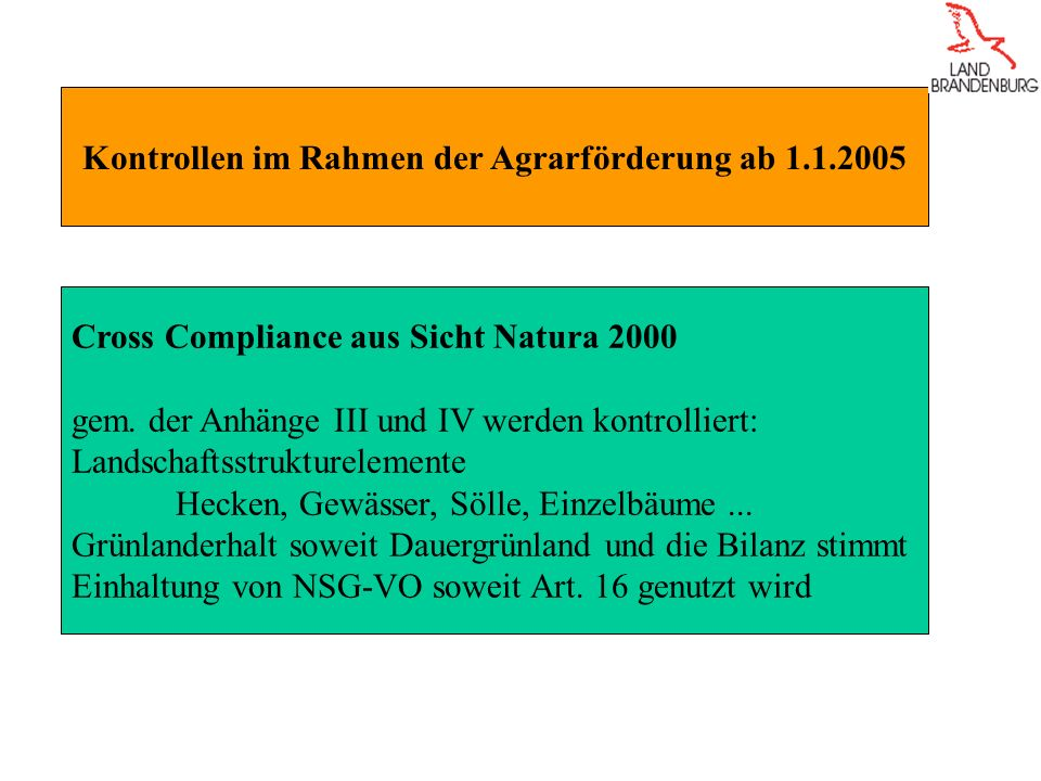 Kontrollen im Rahmen der Agrarförderung ab 1.1.2005 Cross Compliance aus Sicht Natura 2000 gem.