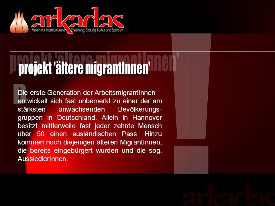 Die erste Generation der ArbeitsmigrantInnen entwickelt sich fast unbemerkt zu einer der am stärksten anwachsenden Bevölkerungs- gruppen in Deutschland.