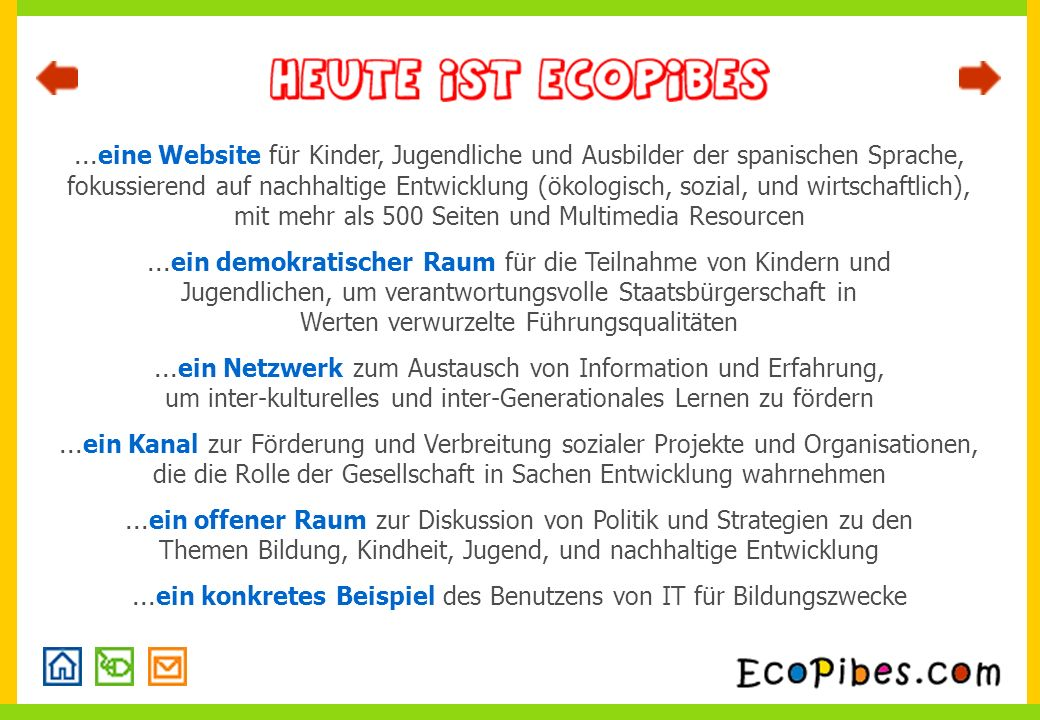 Mehr als 20´000 Kinder, Jugendliche und Ausbilder aus 26 Ländern benutzen EcoPibes jeden Monat.