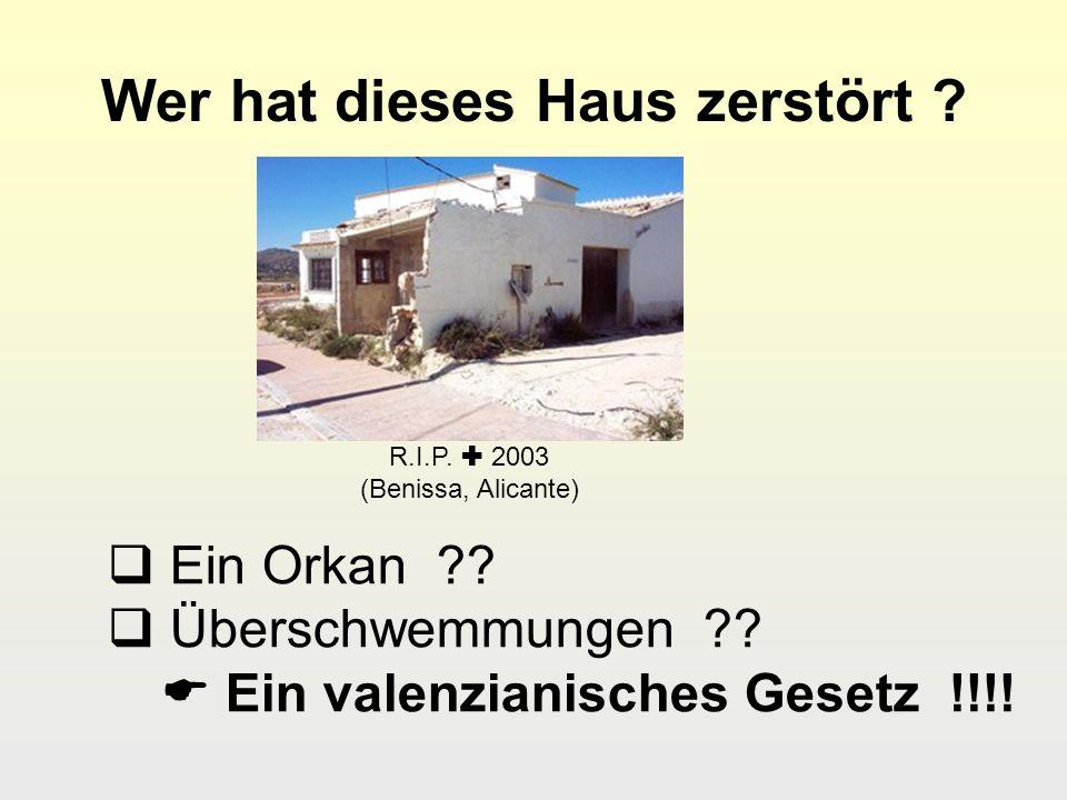 Wer hat dieses Haus zerstört ? R.I.P. 2003 (Benissa, Alicante) Ein Orkan ?? Überschwemmungen ?? Ein valenzianisches Gesetz !!!!