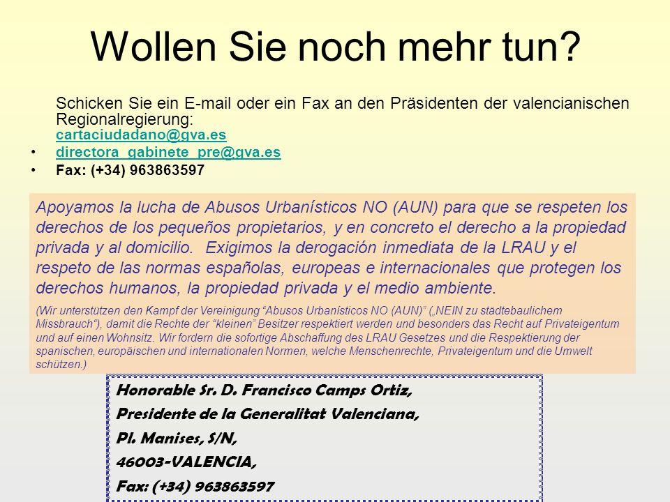 Wollen Sie noch mehr tun? Schicken Sie ein E-mail oder ein Fax an den Präsidenten der valencianischen Regionalregierung: cartaciudadano@gva.es cartaci