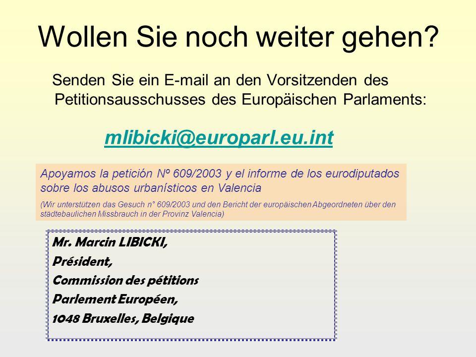 Wollen Sie noch weiter gehen? Senden Sie ein E-mail an den Vorsitzenden des Petitionsausschusses des Europäischen Parlaments: Mr. Marcin LIBICKI, Prés