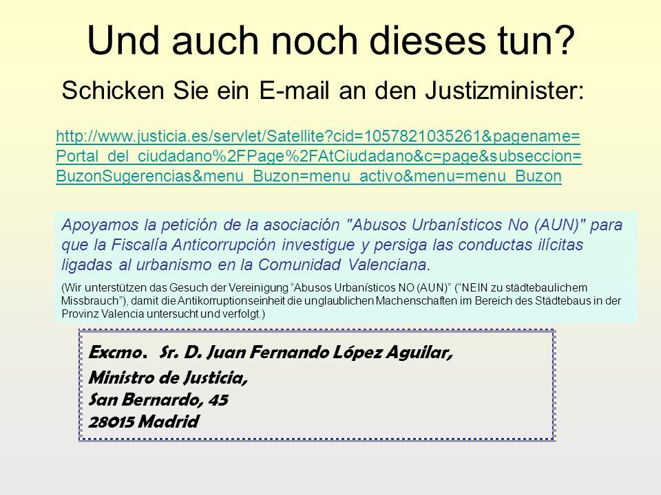 Und auch noch dieses tun? Schicken Sie ein E-mail an den Justizminister: Apoyamos la petición de la asociación