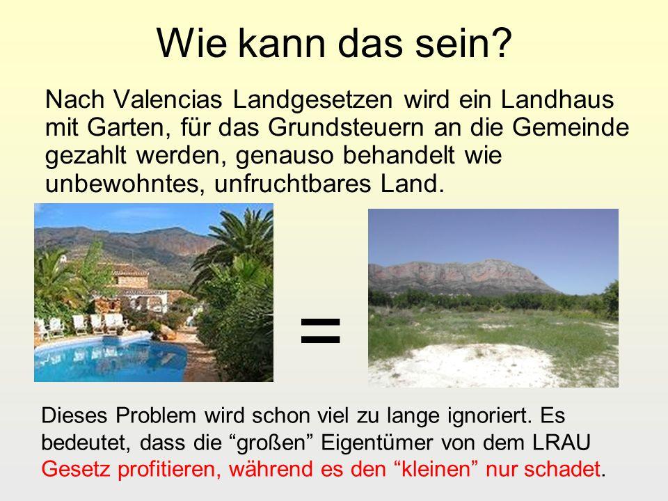 Wie kann das sein? Nach Valencias Landgesetzen wird ein Landhaus mit Garten, für das Grundsteuern an die Gemeinde gezahlt werden, genauso behandelt wi