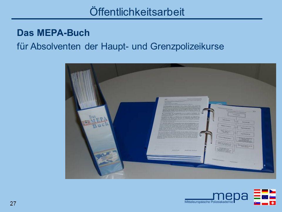 27 Öffentlichkeitsarbeit Das MEPA-Buch für Absolventen der Haupt- und Grenzpolizeikurse