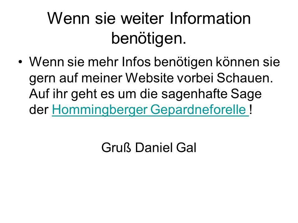 Wenn sie weiter Information benötigen. Wenn sie mehr Infos benötigen können sie gern auf meiner Website vorbei Schauen. Auf ihr geht es um die sagenha