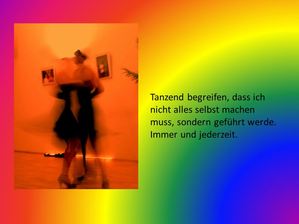 Salsa … ein Macho-Tanz? Nein … eher ein Vertrauenstanz. In dich, in mich, in das Leben, in die göttliche, allgegenwärtige Führung.