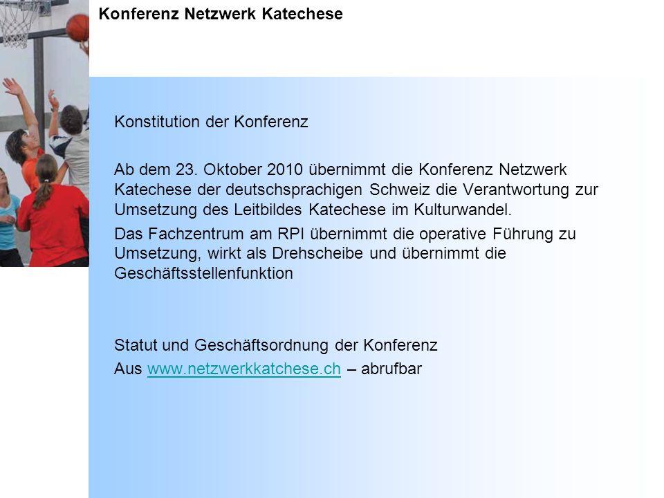 Konferenz Netzwerk Katechese Konstitution der Konferenz Ab dem 23. Oktober 2010 übernimmt die Konferenz Netzwerk Katechese der deutschsprachigen Schwe