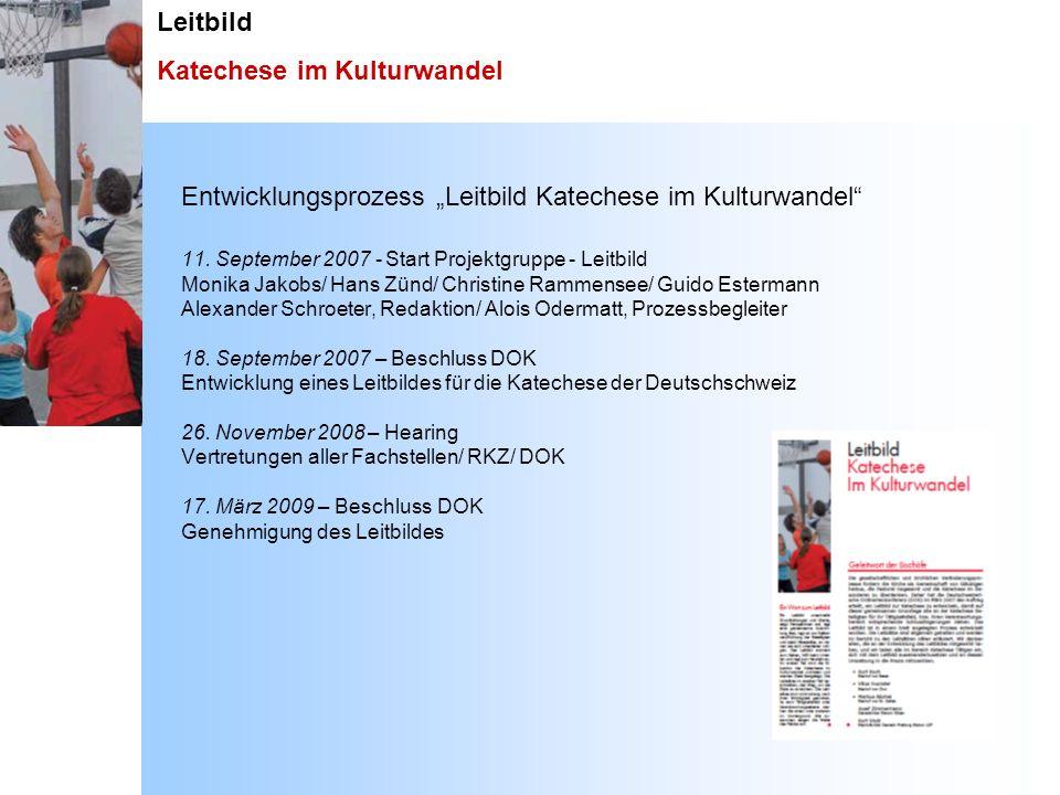 Leitbild Katechese im Kulturwandel Fortsetzung: die Geschäftsleiterin bzw.