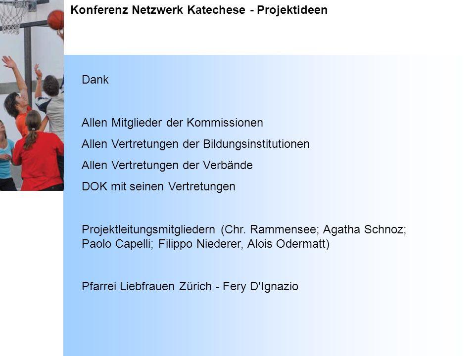 Konferenz Netzwerk Katechese - Projektideen Dank Allen Mitglieder der Kommissionen Allen Vertretungen der Bildungsinstitutionen Allen Vertretungen der