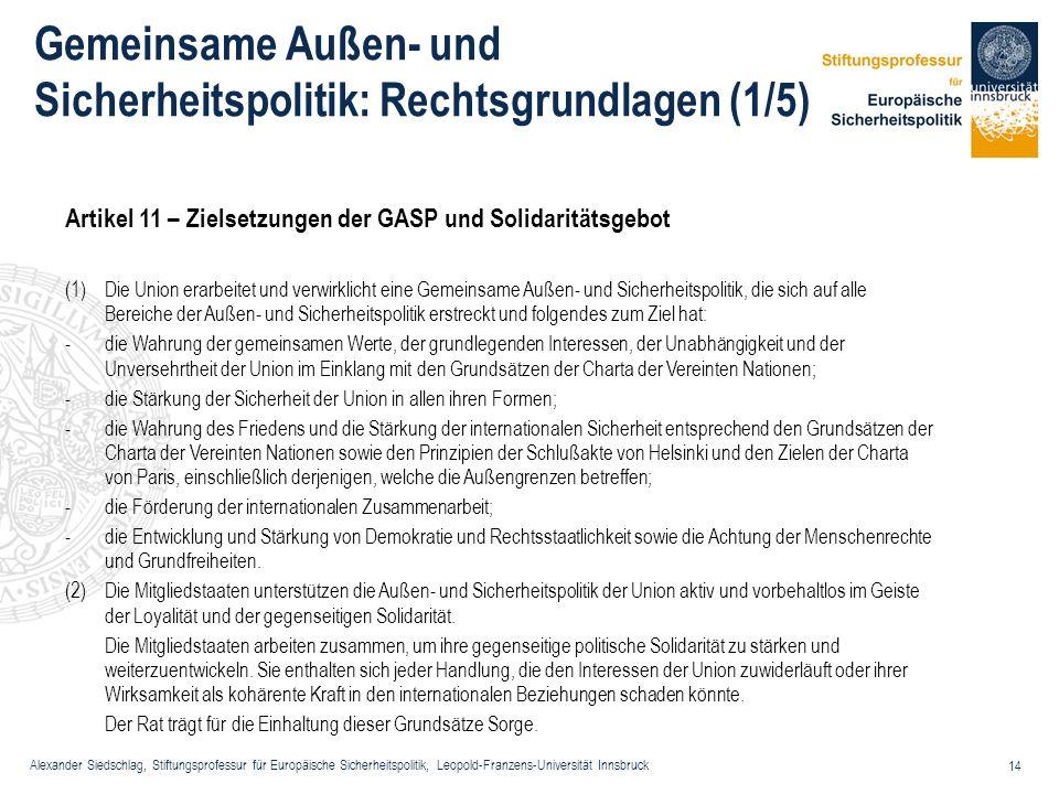 Alexander Siedschlag, Stiftungsprofessur für Europäische Sicherheitspolitik, Leopold-Franzens-Universität Innsbruck 14 Gemeinsame Außen- und Sicherhei