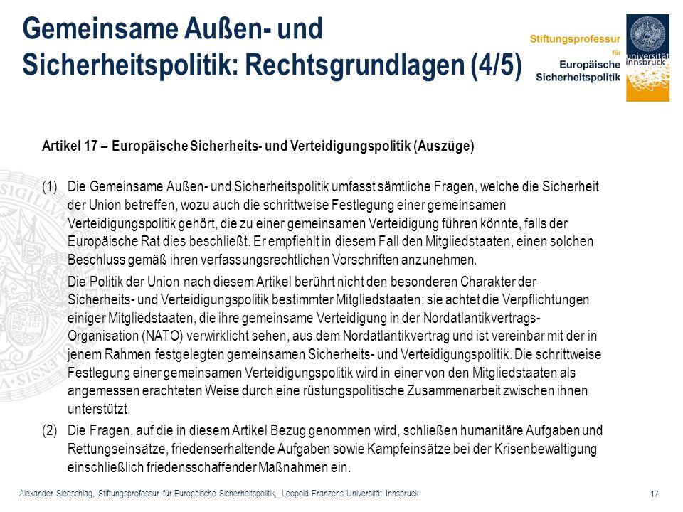 Alexander Siedschlag, Stiftungsprofessur für Europäische Sicherheitspolitik, Leopold-Franzens-Universität Innsbruck 17 Gemeinsame Außen- und Sicherhei