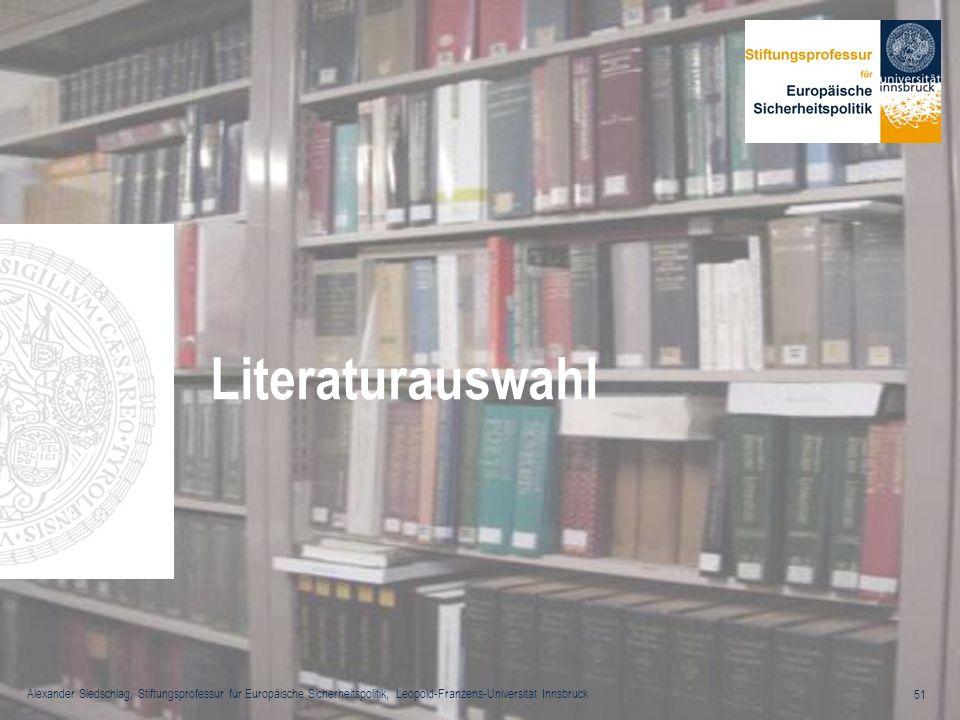 Alexander Siedschlag, Stiftungsprofessur für Europäische Sicherheitspolitik, Leopold-Franzens-Universität Innsbruck 51 Literaturauswahl
