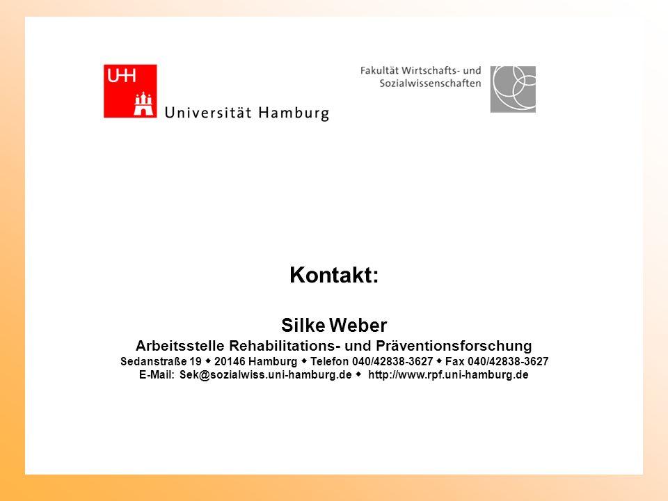 Kontakt: Silke Weber Arbeitsstelle Rehabilitations- und Präventionsforschung Sedanstraße 19 20146 Hamburg Telefon 040/42838-3627 Fax 040/42838-3627 E-