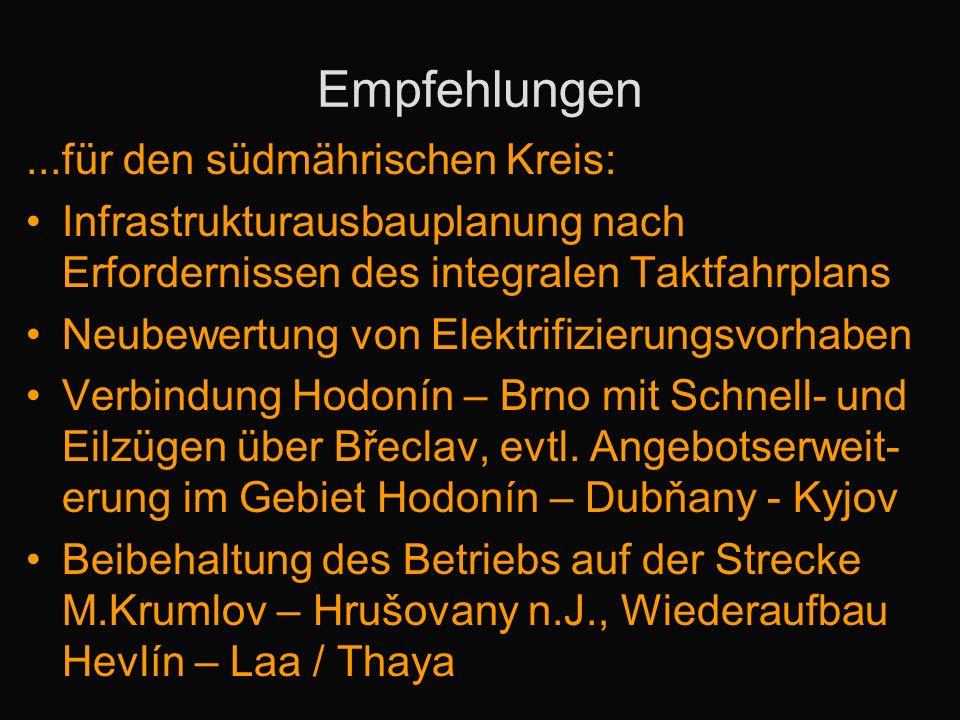 Empfehlungen...für den südmährischen Kreis: Infrastrukturausbauplanung nach Erfordernissen des integralen Taktfahrplans Neubewertung von Elektrifizierungsvorhaben Verbindung Hodonín – Brno mit Schnell- und Eilzügen über Břeclav, evtl.