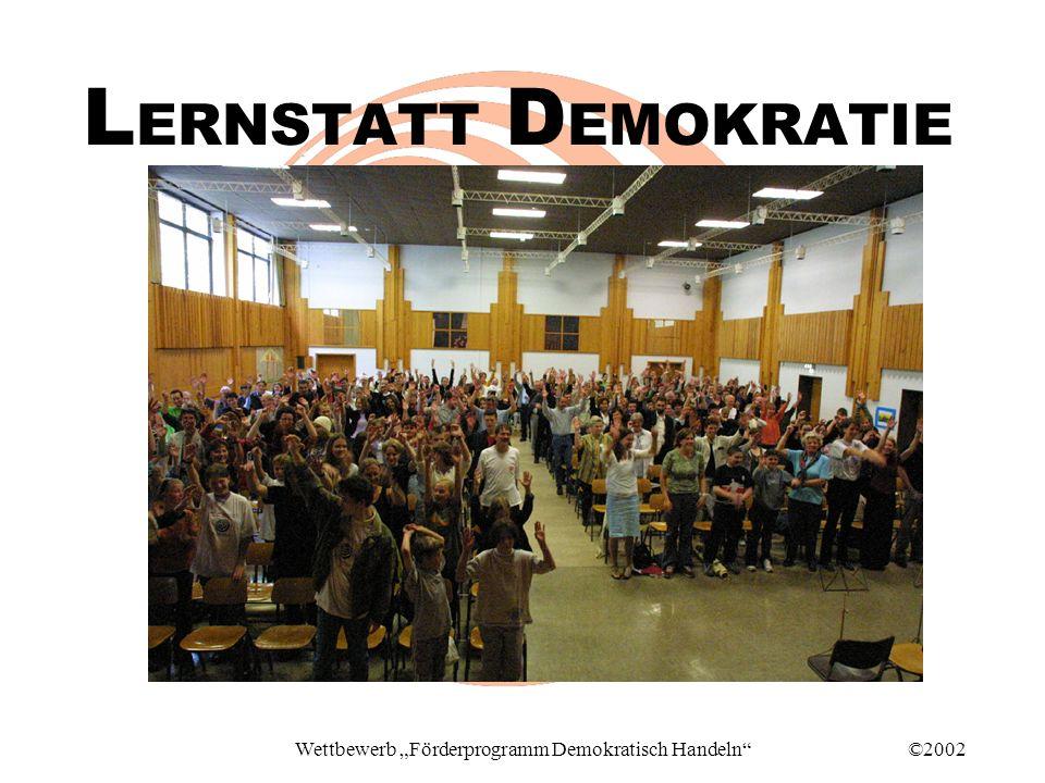 ©2002Wettbewerb Förderprogramm Demokratisch Handeln L ERNSTATT D EMOKRATIE